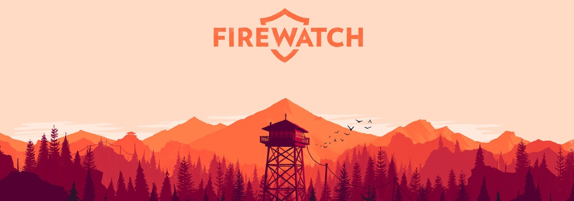 LTTP: Firewatch (PC)