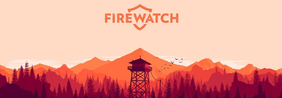 LTTP: Firewatch (PC)